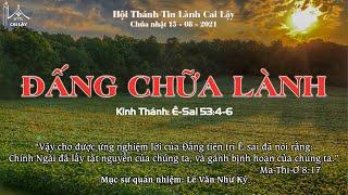 HTTL CAI LẬY - Chương trình thờ phượng Chúa - 15/08/2021