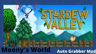 Moony's Mods -  Stardew Valley w/ Auto Grabber Mod
