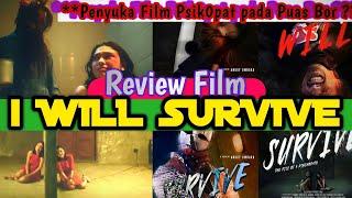 Review Film I WILL SURVIVE -Film Indo - LELAKI HARUS BERANI BOR ?! - [Full] review lengkap 18menit!