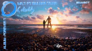 Oh daddy - Mr.T ft Bùi Anh Tuấn ( w/lyrics )