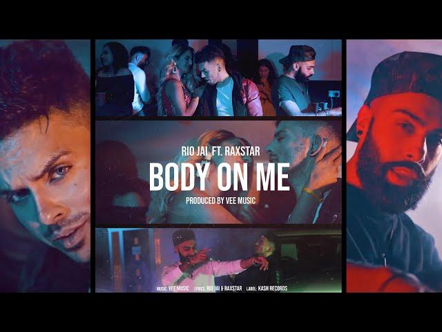 Body On Me | Rio Jai ft Raxstar | Vee Music  (Official Music Video)