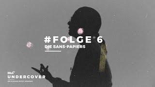 Die Sans-Papiers | Undercover | Teil 6