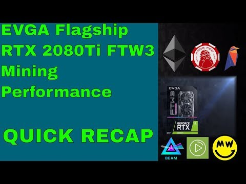 EVGA RTX 2080Ti FTW3 11GB DDR6 Cryptocurrency Performance Test PROGPOW ETH RVN BEAM GRIN29 GRIN31