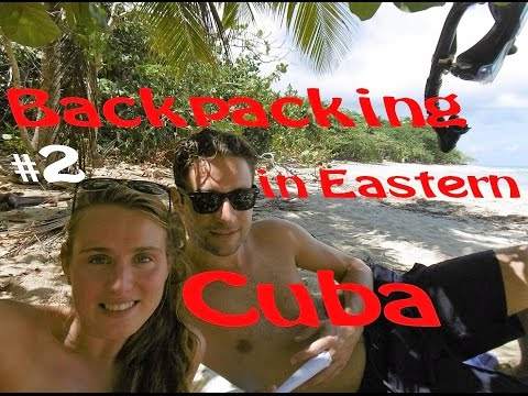 Backpacking in Cuba, from Baracoa to Camugüëy - Where we go [travel vlog 2]