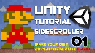 Unity Tutorial -  2D Side Scroller (Super Platformer Bros) Episode 1
