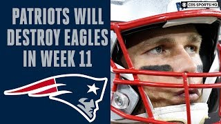Patriots and Tom Brady WILL DESTROY Eagles in Week 11, Preview and Gambling Advice | CBS Sports HQ