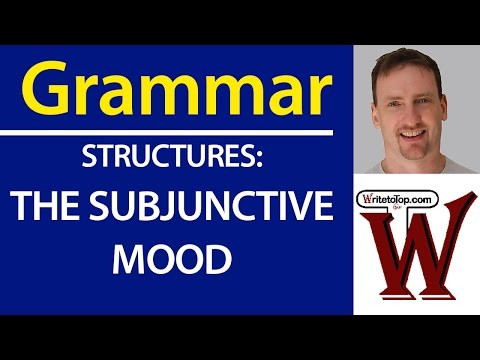 Structures: The Subjunctive (IELTS, TOEFL Writing)