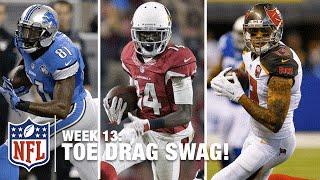 Toe Drag Swag (Week 13)   J.J. Nelson, Mike Evans & Calvin Johnson!   NFL