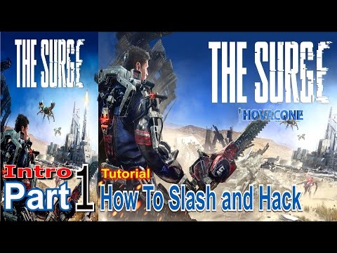 How To Slash & Hack | The Surge | Tutorial | Part 1 Intro | Gameplay Live Action Commentary