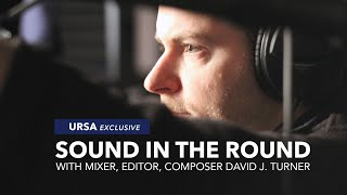 The Art of Cinematic Sound with Sound Recordist \u0026 Editor David J. Turner | URSA Exclusive