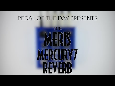 Meris Mercury7 Reverb Effects Pedal Demo Video