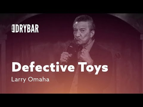 Defective Toys. Larry Omaha