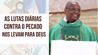 As lutas diárias contra o pecados nos levam para Deus - Padre José Augusto (11/10/19)