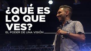 ¿Qué es lo que ves? El poder de una visión - Hillsong Buenos Aires