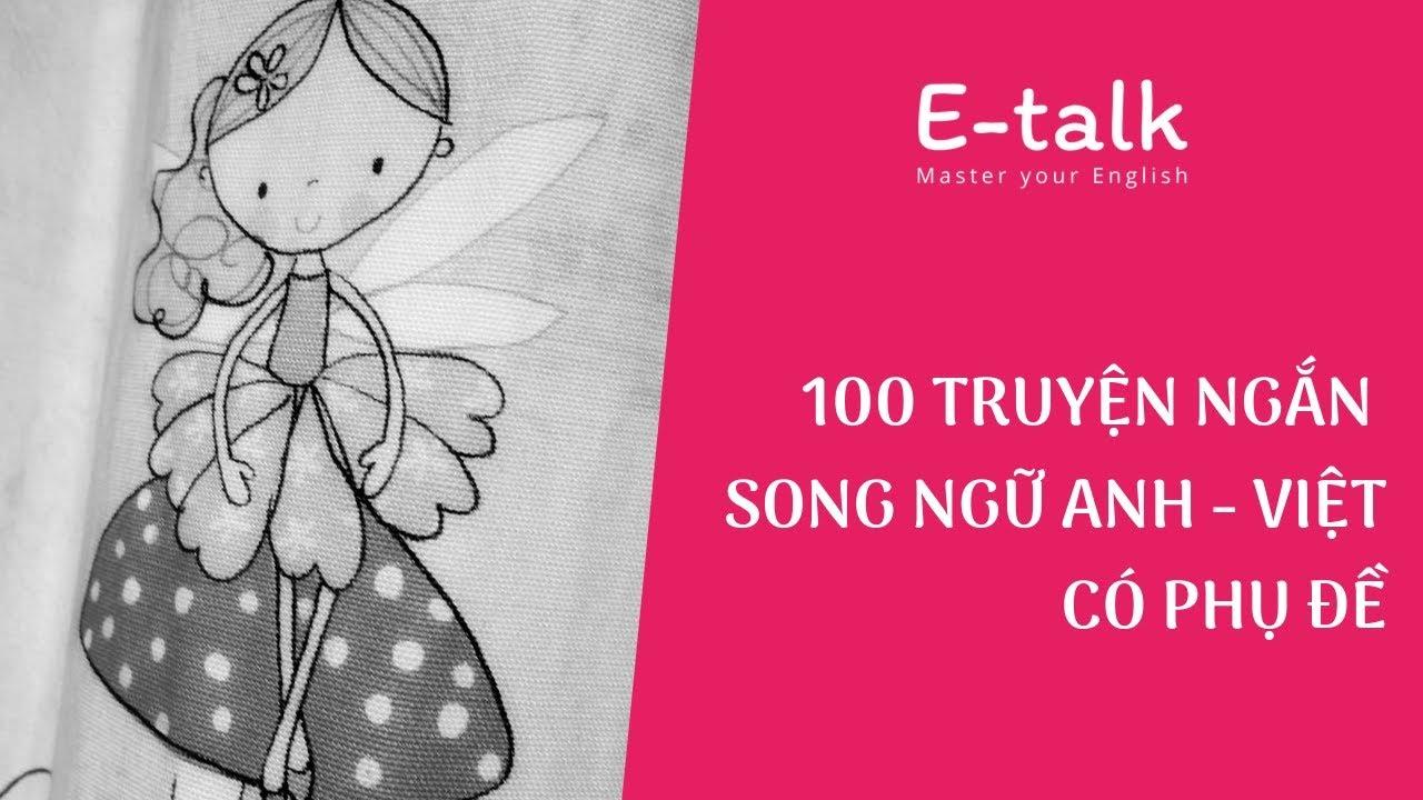 Học tiếng Anh qua tryện | 100 truyện ngắn song ngữ Anh Việt –  P1
