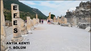 Efes Antik Kenti 1. Bölüm Selçuk/İZMİR (Genç İskender)