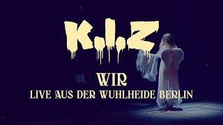 K.I.Z - Wir - Live aus der Wuhlheide Berlin