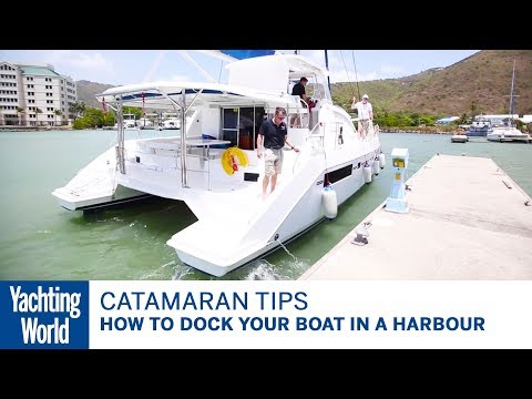 How to dock your boat in a harbour – Catamaran sailing techniques | Yachting World