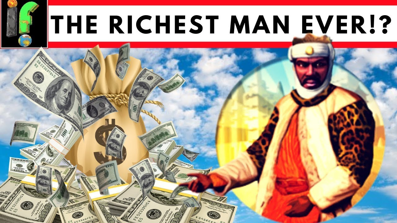 The Richest man to have ever lived. Mansa Musa the African Golden King