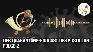 Der Quarantäne-Podcast des Postillon – Folge 2