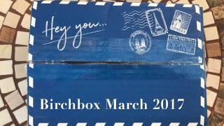 birch box unboxing march 2017