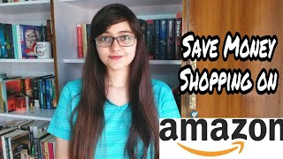 Save Money While Shopping on Amazon | How to get the Best Deals