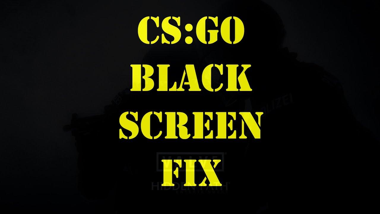 CS:GO Black Screen Fix!