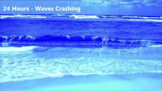 24 Hours - Ocean Waves crashing onto the shore - Ambient Sounds for meditation/sleep/relaxation