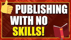 How To Self Publish on Amazon KDP with No Writing Skills