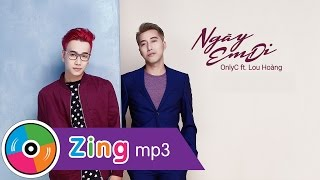 MV Ngày Em Đi - OnlyC ft. Lou Hoàng