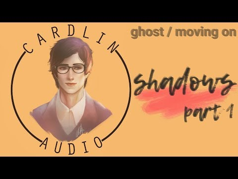 ASMR Roleplay: Shadows (Part 1) [Ghost] [Moving on] [Paranormal]