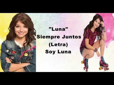 Luna - Siempre Juntos (Letra) - Soy Luna2