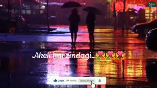 #Akela Hu Main//Akeli Hai Zindagi// Bas Tumhari Chahte//Whatsapp Single & Alone Best Status Video.