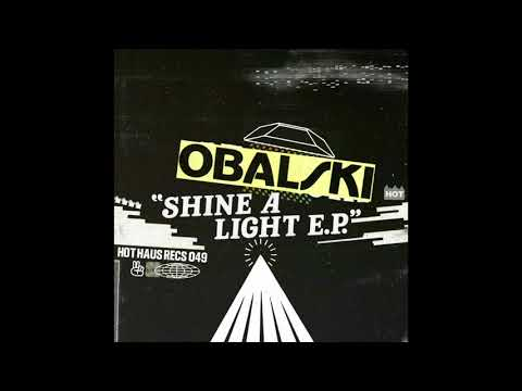 Obalski  - Shine A Light - Hot Haus
