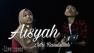 Download AISYAH ISTRI RASULULLAH - COVER   ALDIDA AKUSTIK