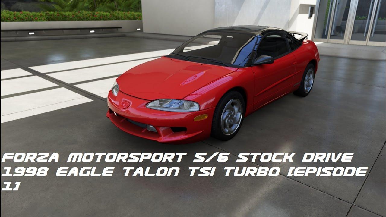 Forza motorsport 6 stock drive 1998 eagle talon tsi turbo episode 1