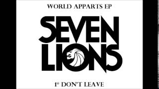 Seven Lions - Don't Leave (ft. Ellie Goulding) [NEW EP 2014]
