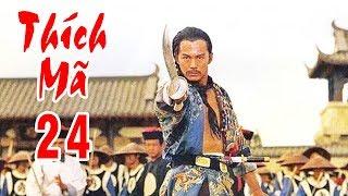 Thích Mã - Tập 24 | Phim Bộ Kiếm Hiệp Trung Quốc Hay Nhất - Thuyết Minh