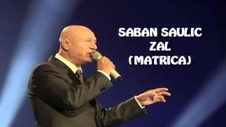 Saban Saulic - 2013 - Zal (MATRICA)