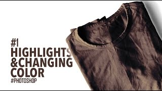Adding Highlights & Changing Color | Photoshop Tutorial | T-Shirt MockUp#1
