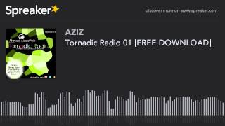 Tornadic Radio 01 [FREE DOWNLOAD] (part 4 of 4, made with Spreaker)