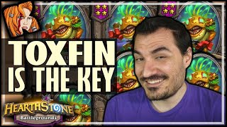 TRIPLE TOXFIN IS THE KEY! - Hearthstone Battlegrounds