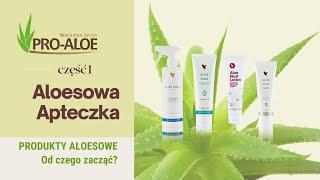 Produkty Aloesowe: Od czego zacząć? część 1 Aloesowa apteczka