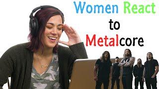 Women React to METALCORE