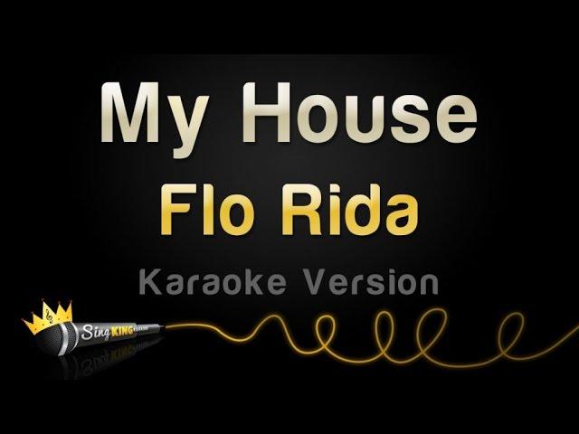 flo-rida-my-house-karaoke-version-sing-king-karaoke