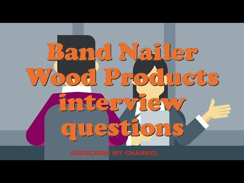 Band Nailer Wood Products interview questions