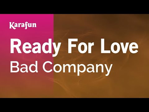 Karaoke Ready For Love - Bad Company *