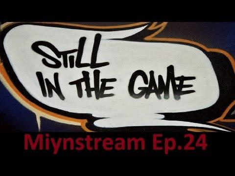 MiynStream Ep.24: STILL IN THE GAME