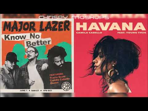 Major Lazer & Camila Cabello - Know No Better / Havana (Mashup)