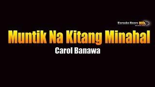 Muntik Na Kitang Minahal - Carol Banawa (KARAOKE)
